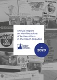 Annual Report on Manifestations of Antisemitism in the Czech Republic in 2020